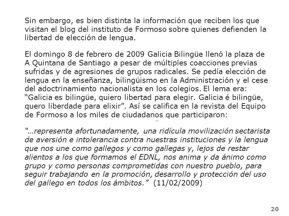 Sin embargo, es bien distinta la información que reciben los que visitan el blog del instituto de Formoso sobre quienes defienden la libertad de elección de lengua.