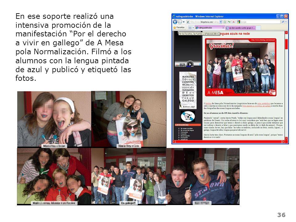 En ese soporte realizó una intensiva promoción de la manifestación Por el derecho a vivir en gallego de A Mesa pola Normalización.