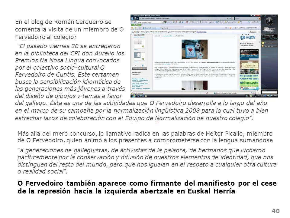 En el blog de Román Cerqueiro se comenta la visita de un miembro de O Fervedoiro al colegio: