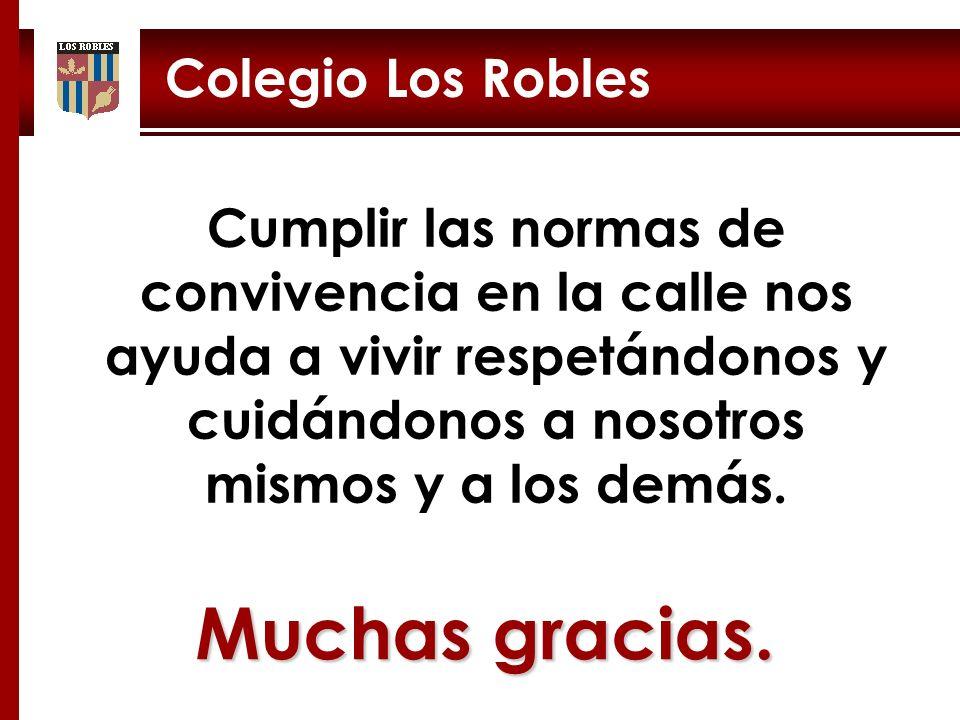 Muchas gracias. Colegio Los Robles