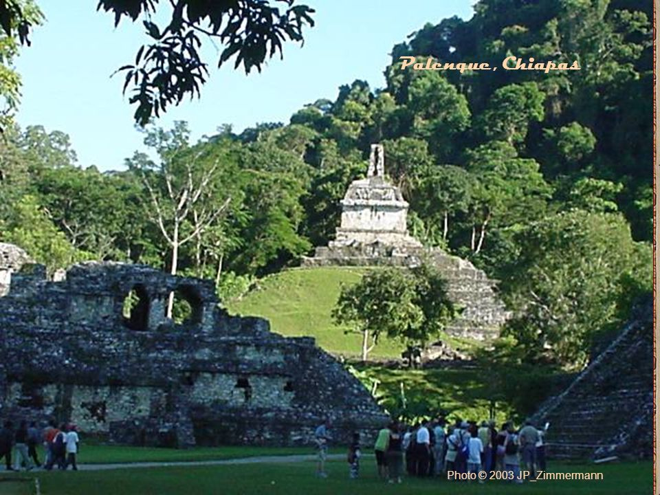 Photo © 2003 JP_Zimmermann Palenque, Chiapas