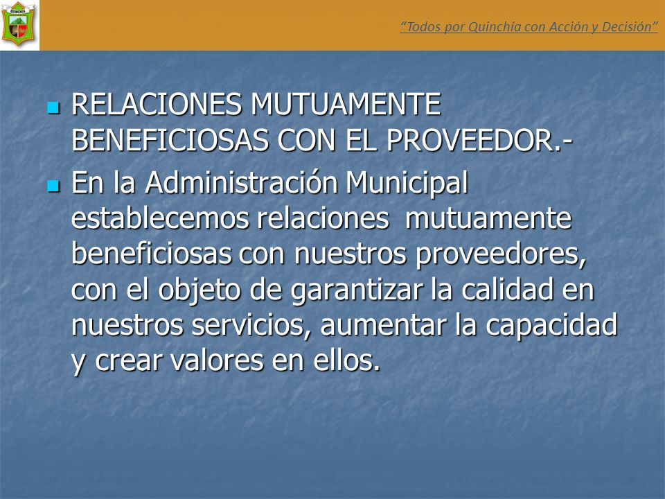 RELACIONES MUTUAMENTE BENEFICIOSAS CON EL PROVEEDOR.-