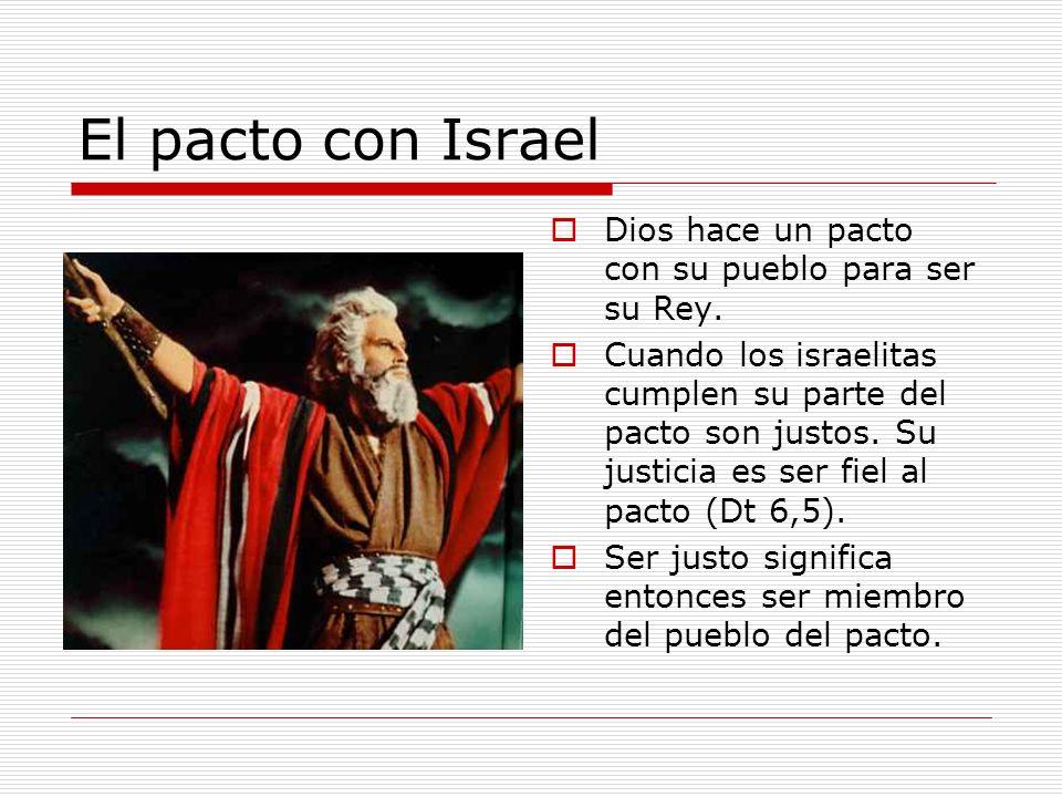 El pacto con Israel Dios hace un pacto con su pueblo para ser su Rey.