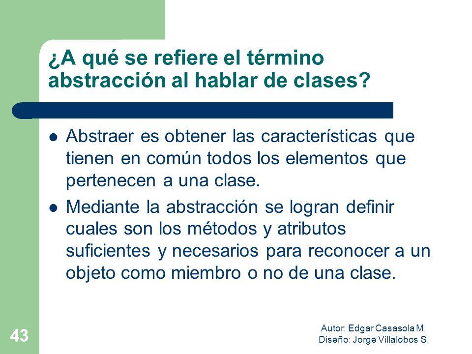 ¿A qué se refiere el término abstracción al hablar de clases