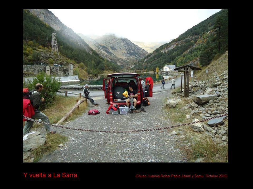 Y vuelta a La Sarra. (Chuso,Juanma,Rober,Pablo,Jaime y Samu, Octubre 2010)