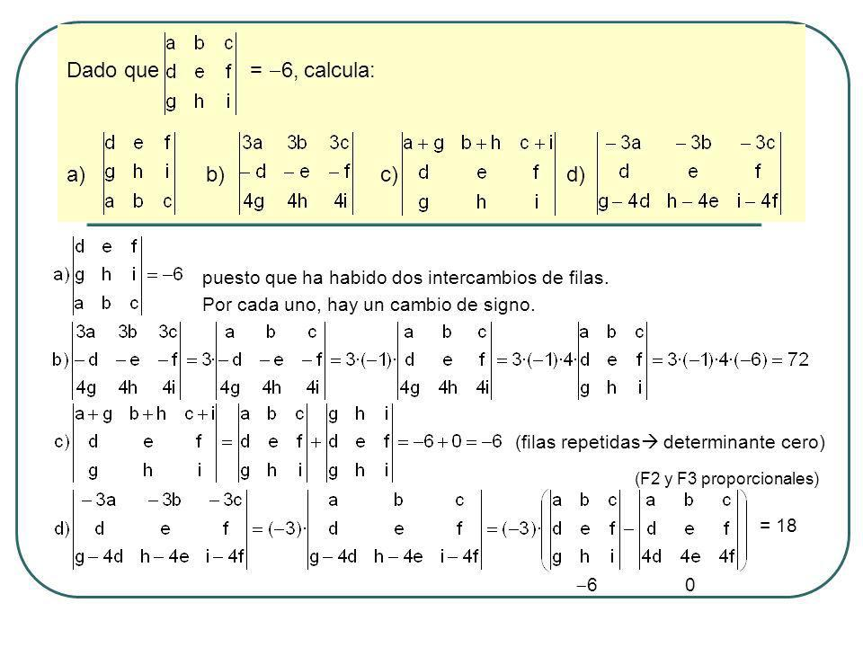 Dado que = 6, calcula: a) b) c) d)