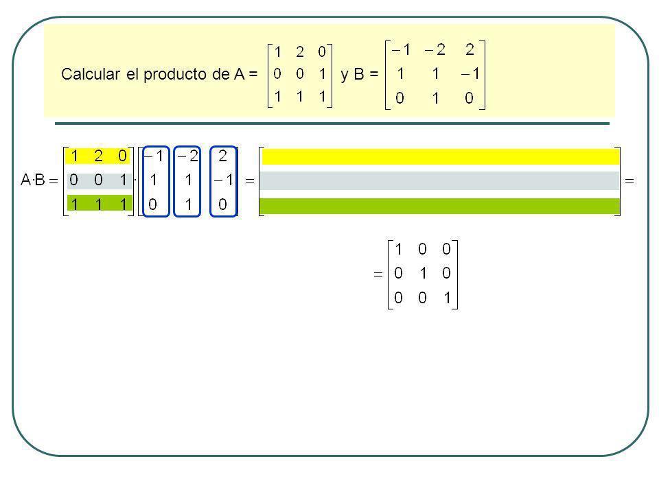 Calcular el producto de A = y B =