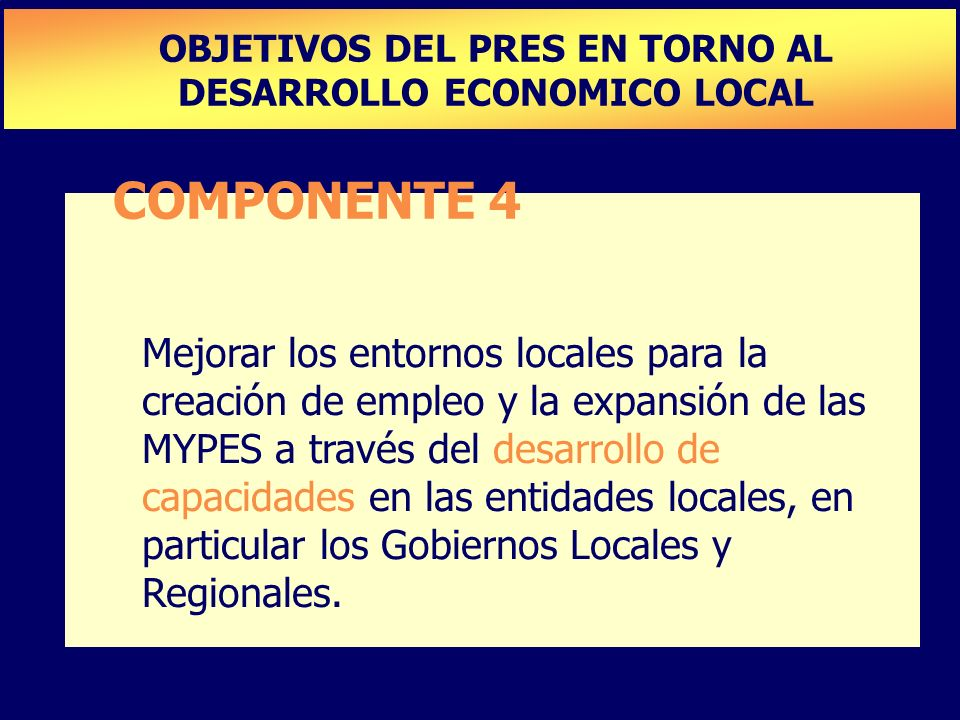 OBJETIVOS DEL PRES EN TORNO AL DESARROLLO ECONOMICO LOCAL