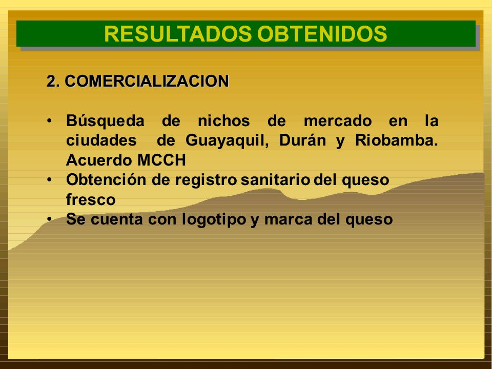 RESULTADOS OBTENIDOS 2. COMERCIALIZACION
