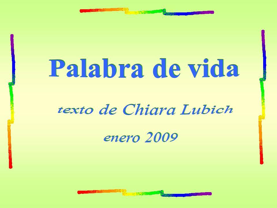 Palabra de vida texto de Chiara Lubich enero 2009