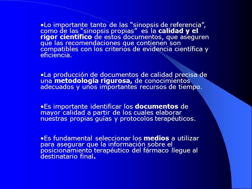 Lo importante tanto de las sinopsis de referencia , como de las sinopsis propias es la calidad y el rigor científico de estos documentos, que aseguren que las recomendaciones que contienen son compatibles con los criterios de evidencia científica y eficiencia.