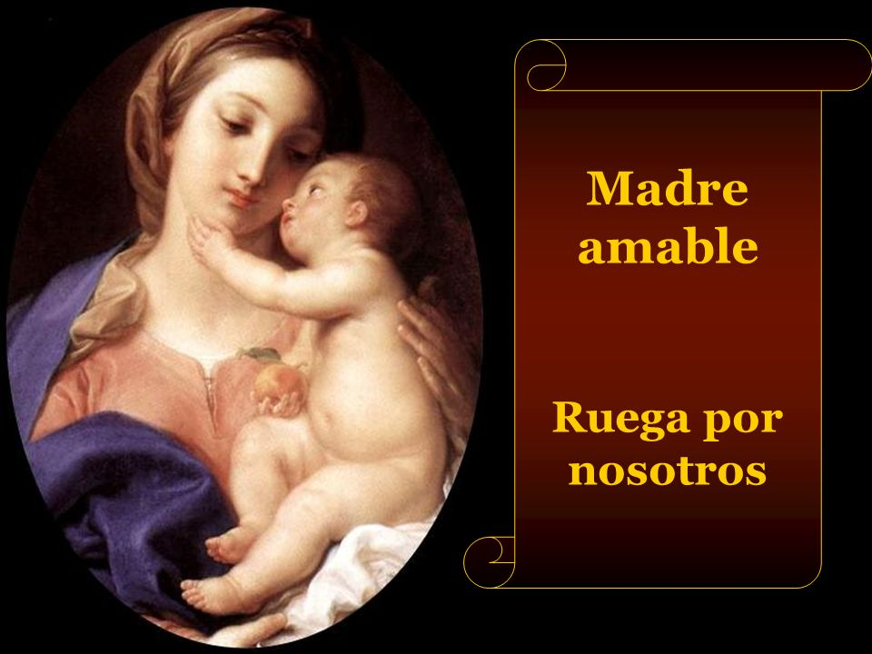 Madre amable Ruega por nosotros