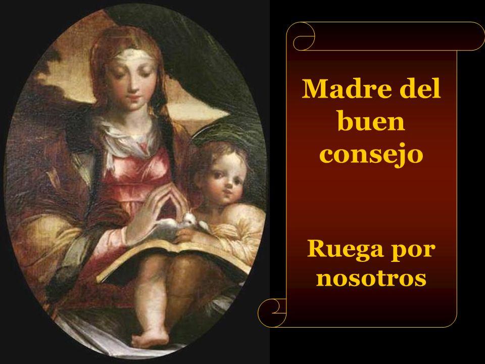 Madre del buen consejo Ruega por nosotros