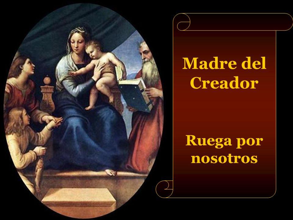 Madre del Creador Ruega por nosotros