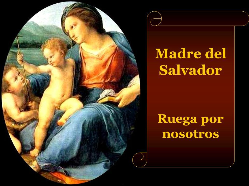 Madre del Salvador Ruega por nosotros