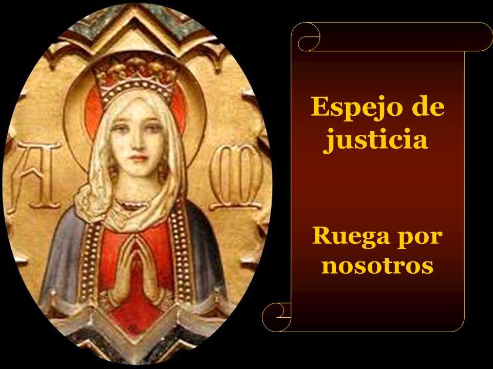 Espejo de justicia Ruega por nosotros