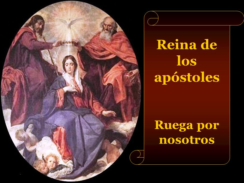 Reina de los apóstoles Ruega por nosotros