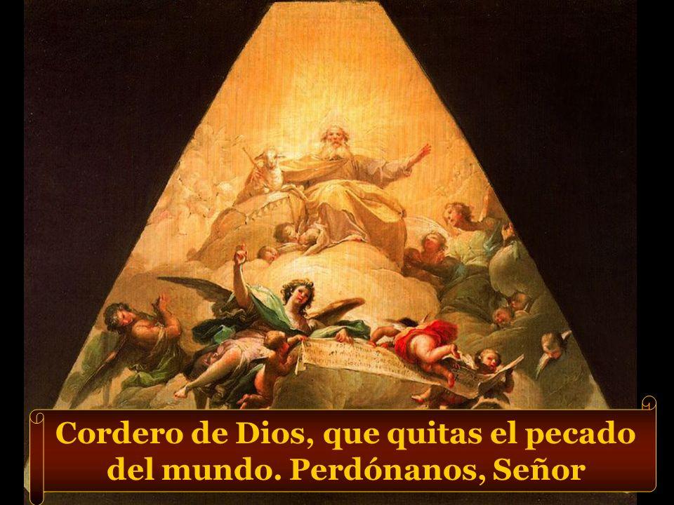 Cordero de Dios, que quitas el pecado del mundo. Perdónanos, Señor