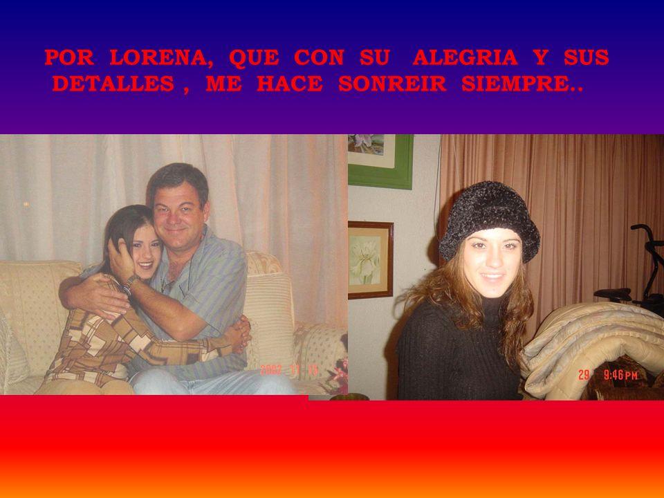 POR LORENA, QUE CON SU ALEGRIA Y SUS