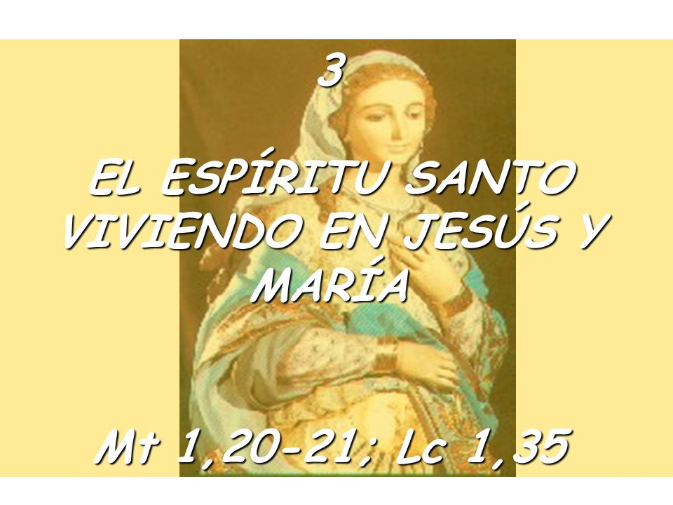 EL ESPÍRITU SANTO VIVIENDO EN JESÚS Y MARÍA