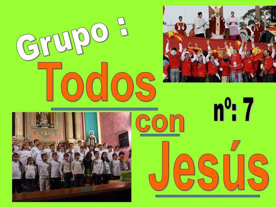 Grupo : Todos nº: 7 con Jesús