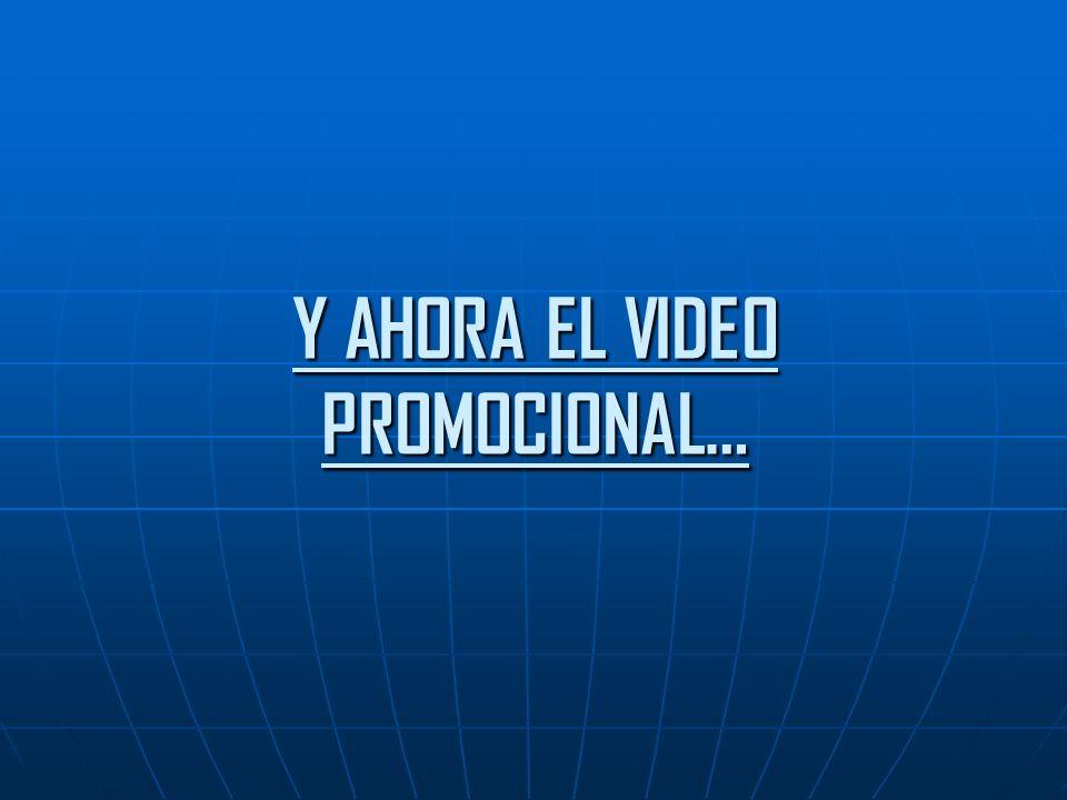 Y AHORA EL VIDEO PROMOCIONAL…