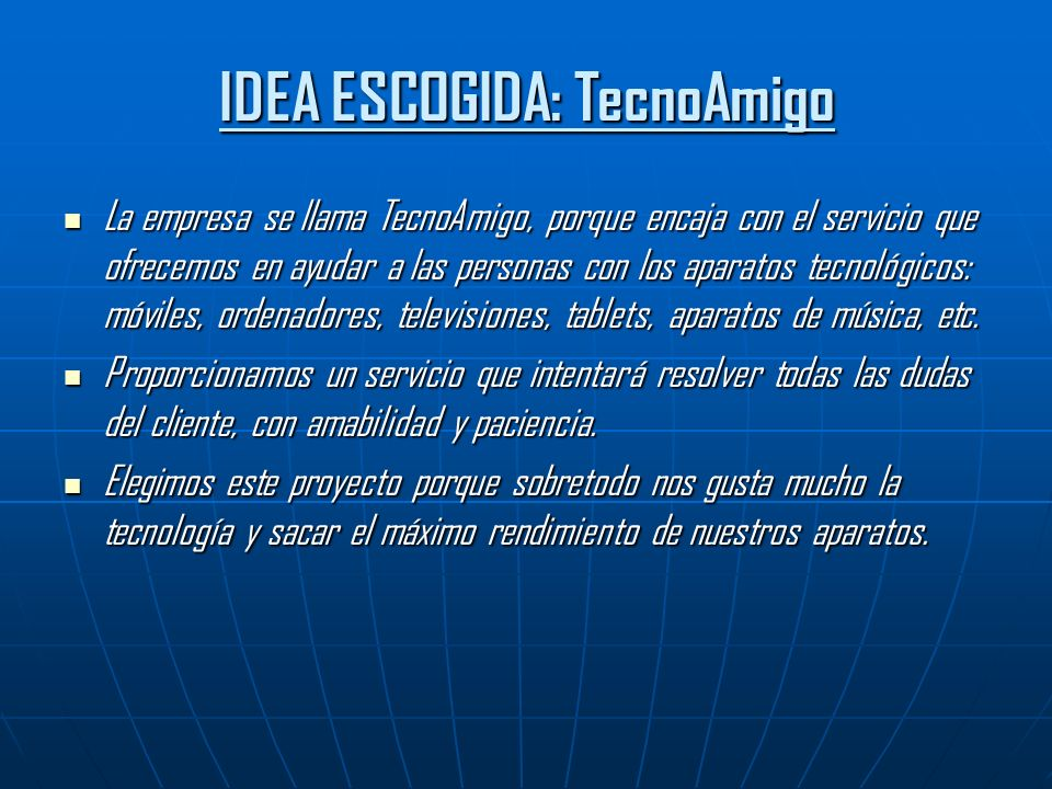 IDEA ESCOGIDA: TecnoAmigo