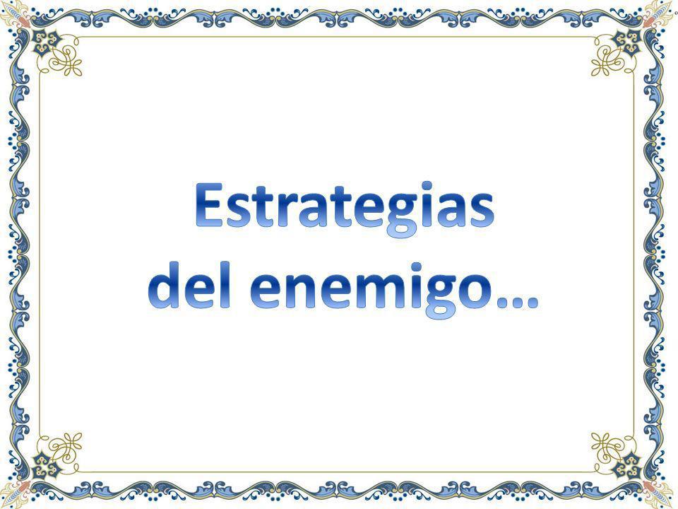 Estrategias del enemigo…