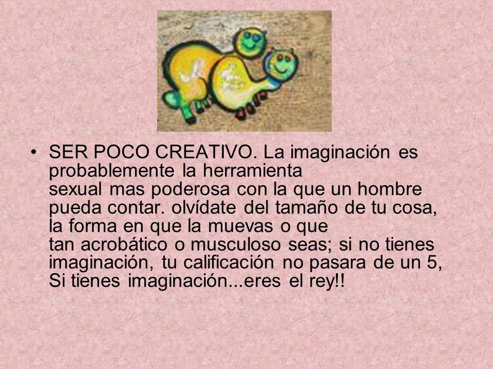 SER POCO CREATIVO.