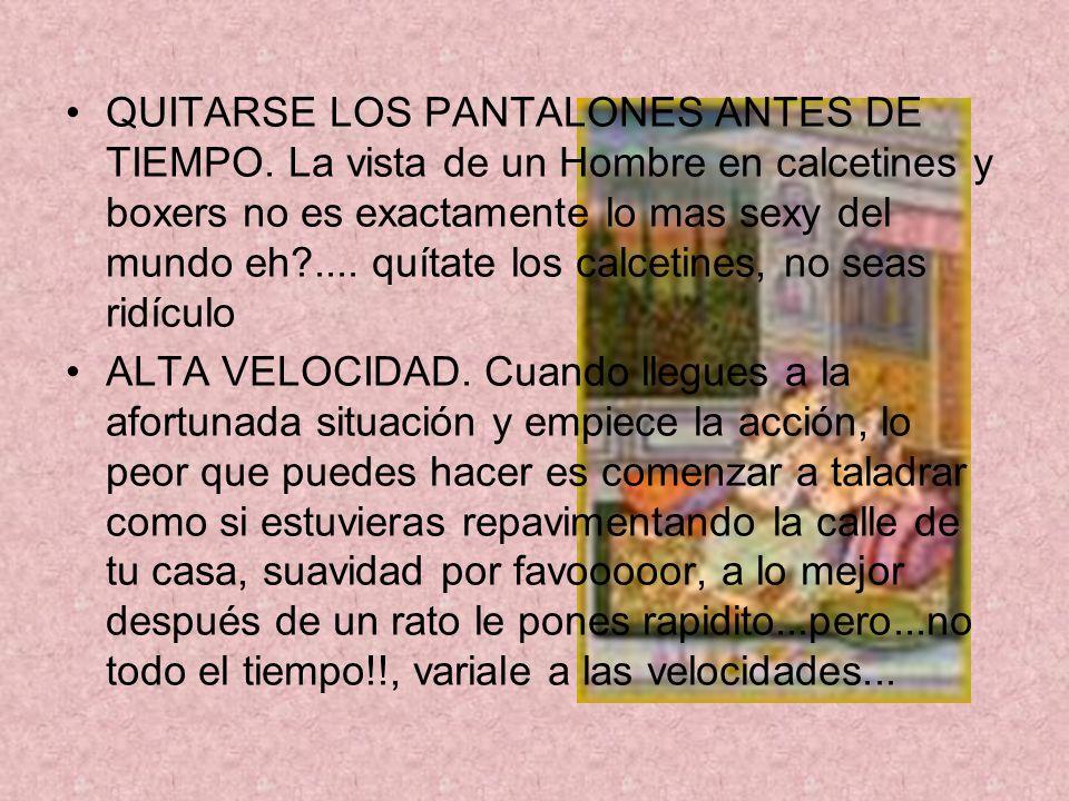 QUITARSE LOS PANTALONES ANTES DE TIEMPO