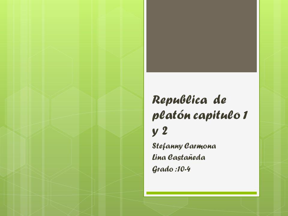 Republica de platón capitulo 1 y 2