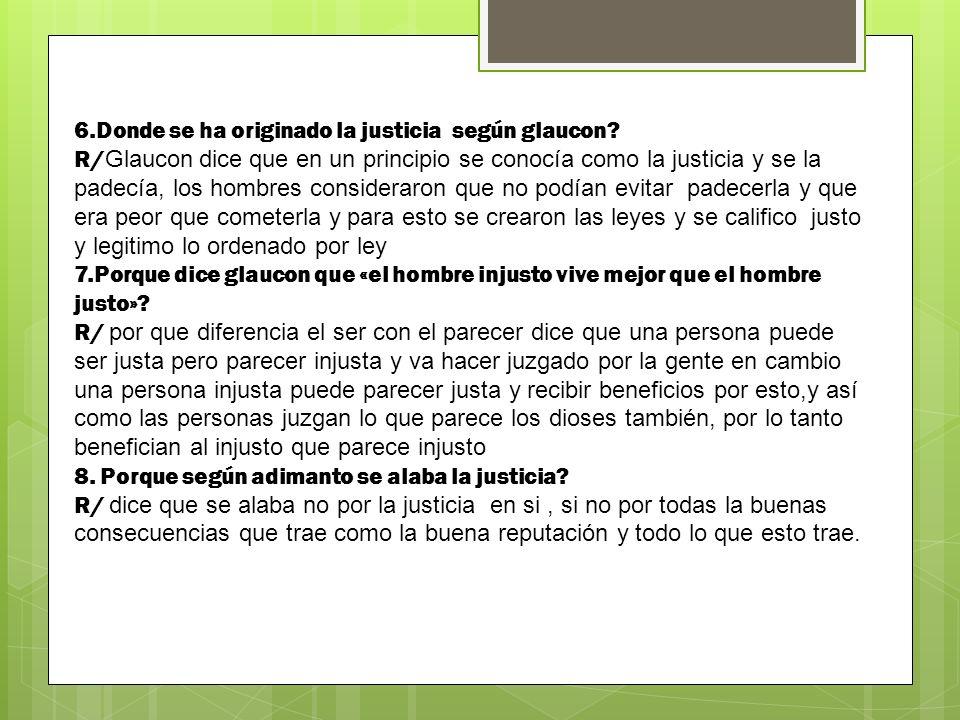 6.Donde se ha originado la justicia según glaucon