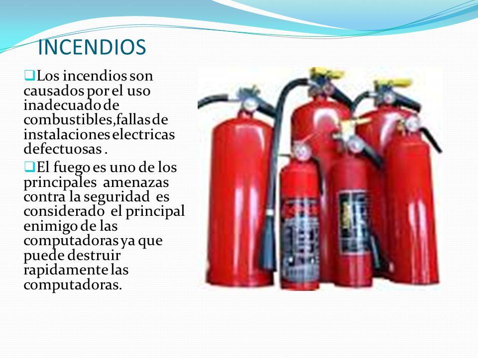 INCENDIOS Los incendios son causados por el uso inadecuado de combustibles,fallas de instalaciones electricas defectuosas .