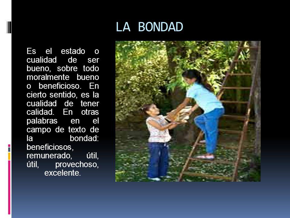 LA BONDAD