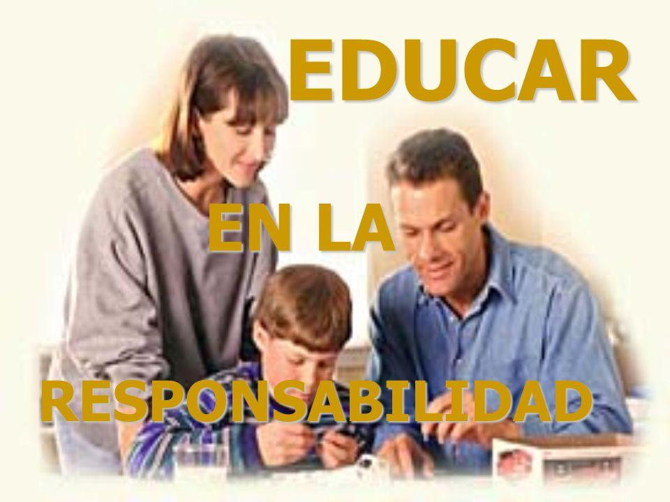 EDUCAR EN LA RESPONSABILIDAD