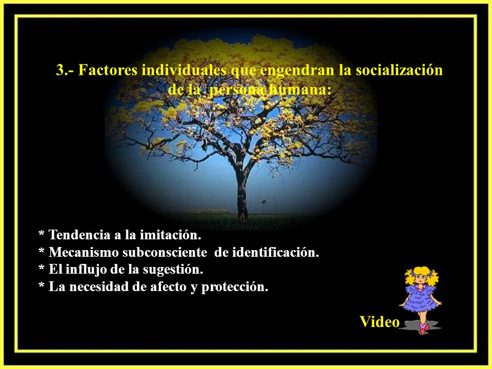 3.- Factores individuales que engendran la socialización de la persona humana: