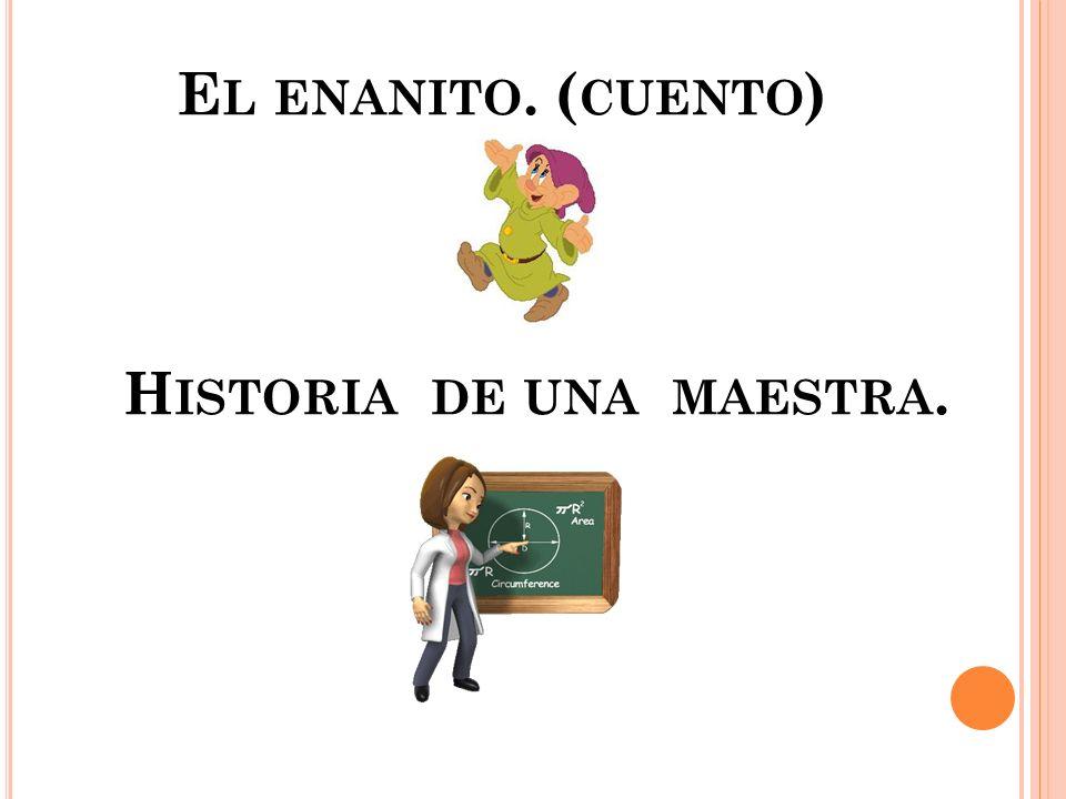 El enanito. (cuento) Historia de una maestra.