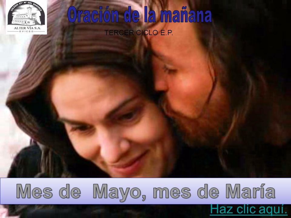 Mes de Mayo, mes de María Oración de la mañana Haz clic aquí.