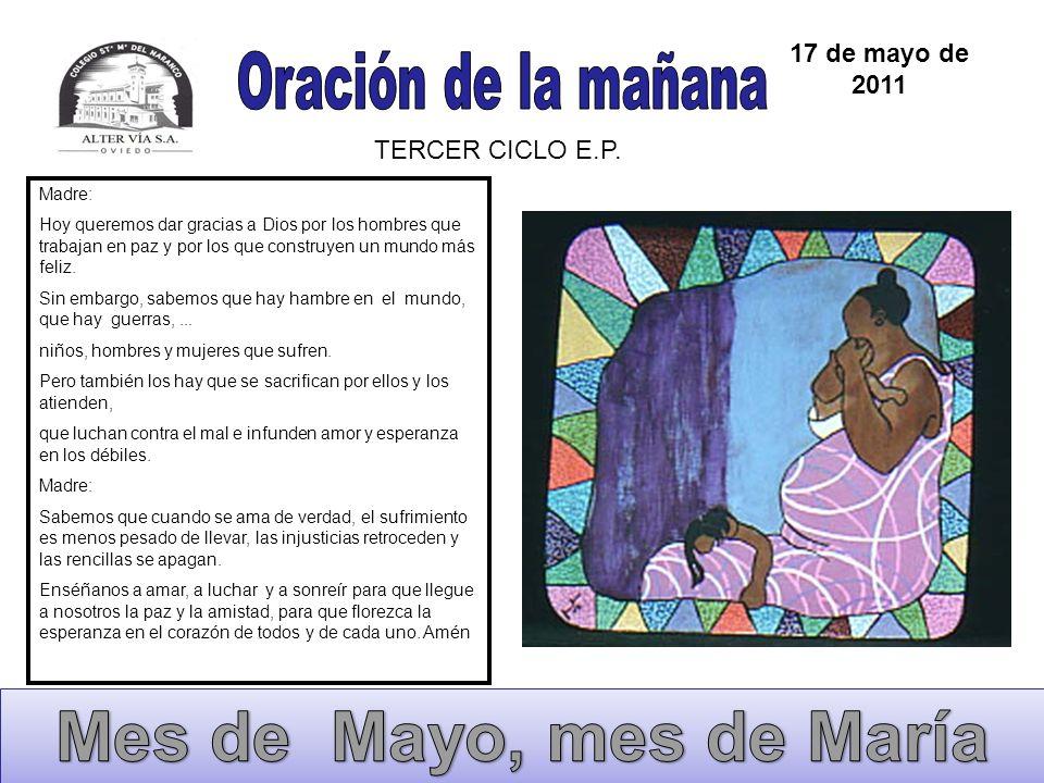 Mes de Mayo, mes de María Oración de la mañana 17 de mayo de 2011