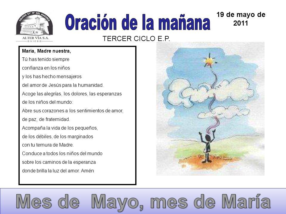 Mes de Mayo, mes de María Oración de la mañana 19 de mayo de 2011