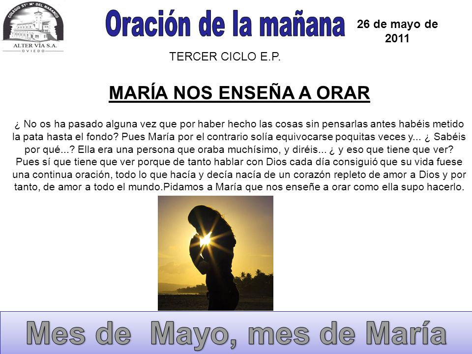 Mes de Mayo, mes de María Oración de la mañana MARÍA NOS ENSEÑA A ORAR