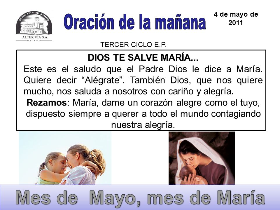 Mes de Mayo, mes de María Oración de la mañana DIOS TE SALVE MARÍA...