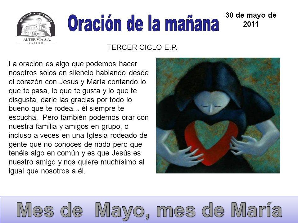 Mes de Mayo, mes de María Oración de la mañana 30 de mayo de 2011