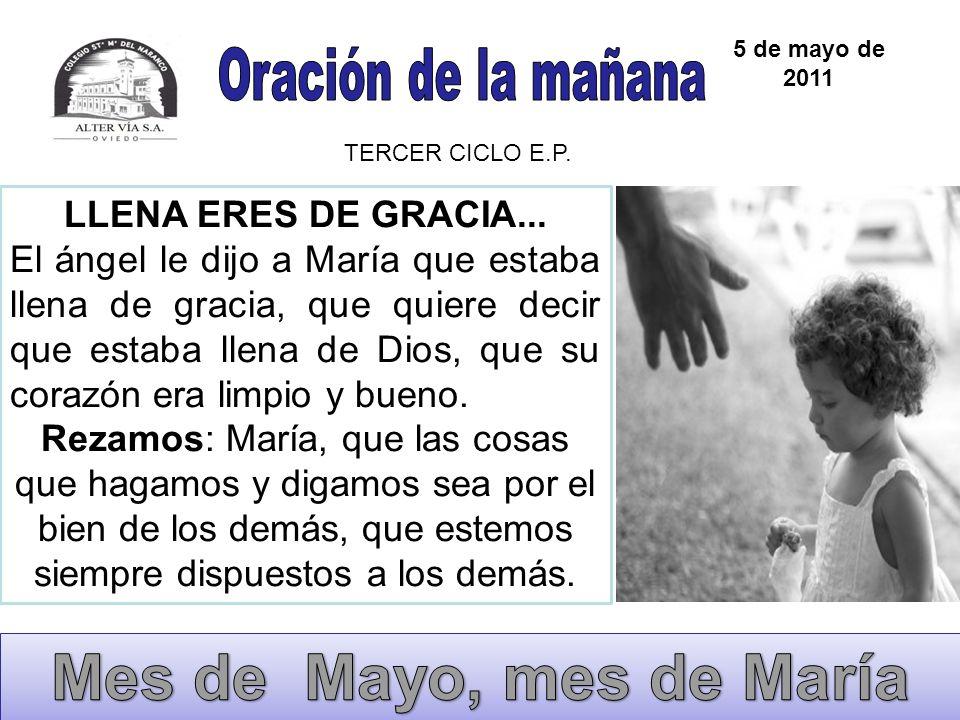 Mes de Mayo, mes de María Oración de la mañana LLENA ERES DE GRACIA...
