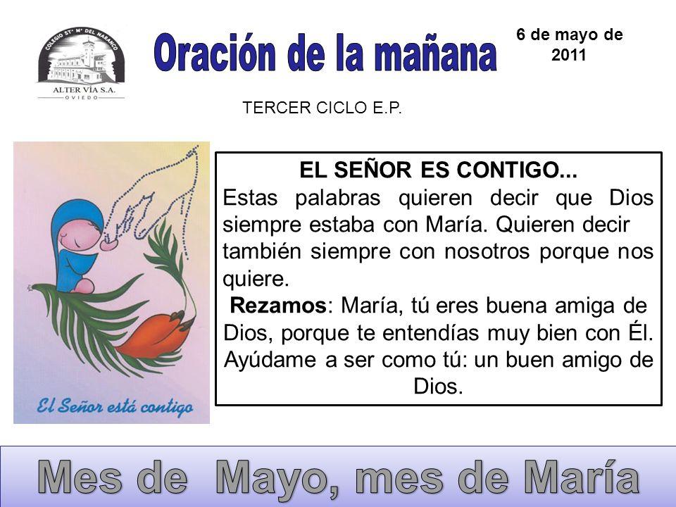 Mes de Mayo, mes de María Oración de la mañana EL SEÑOR ES CONTIGO...