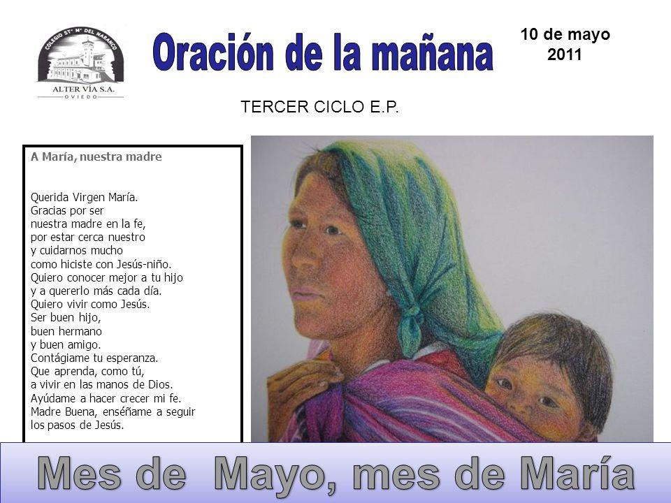 Mes de Mayo, mes de María Oración de la mañana 10 de mayo 2011