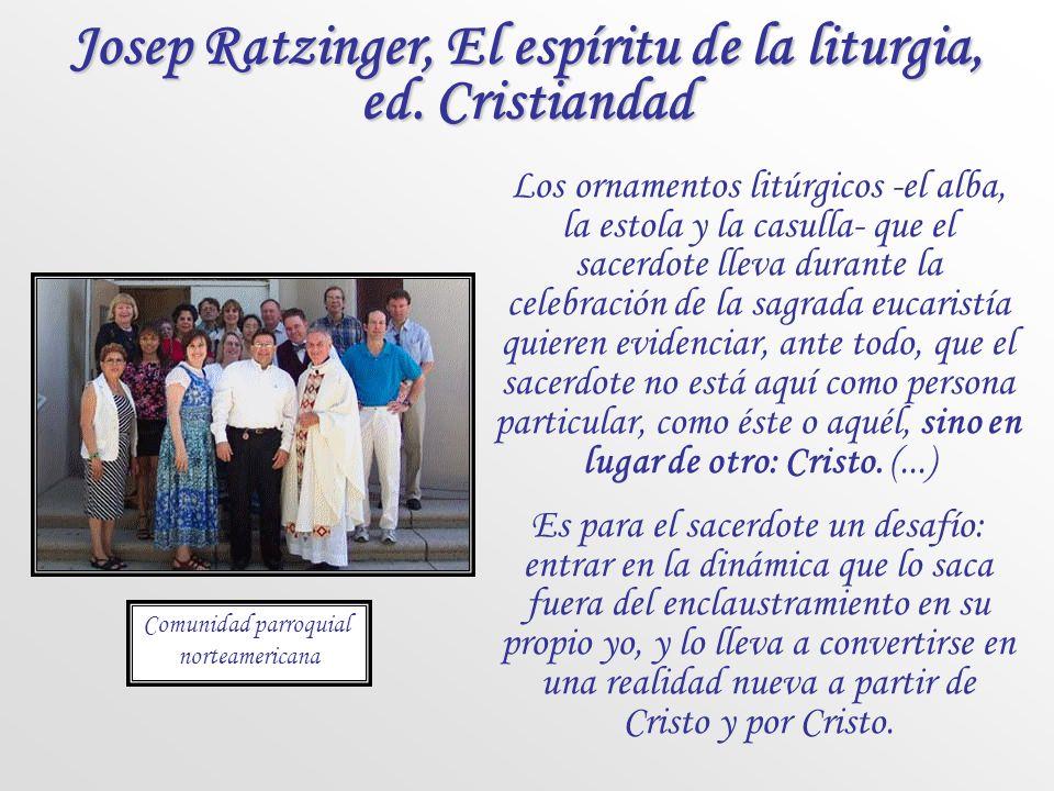 Josep Ratzinger, El espíritu de la liturgia, ed. Cristiandad
