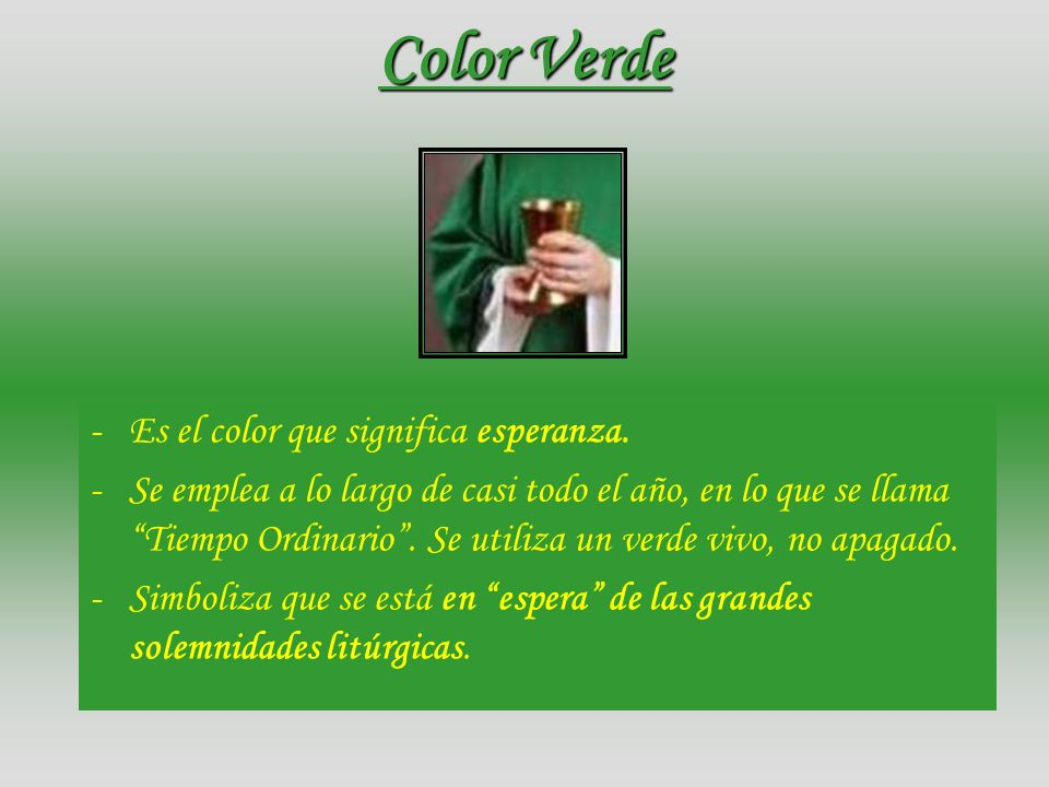 Color Verde - Es el color que significa esperanza.