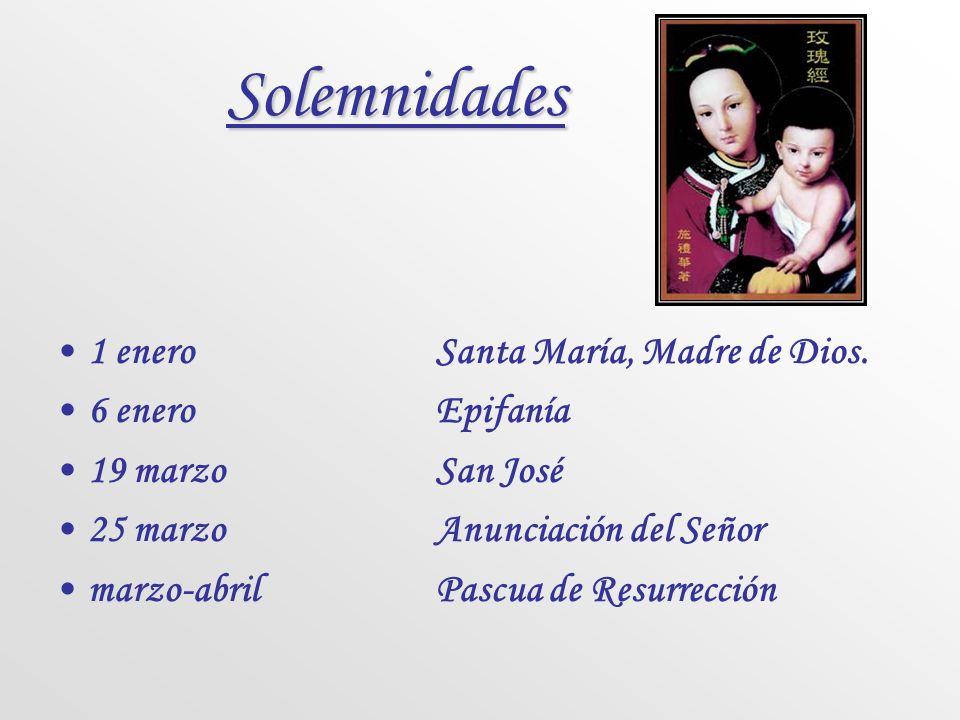 Solemnidades 1 enero Santa María, Madre de Dios. 6 enero Epifanía