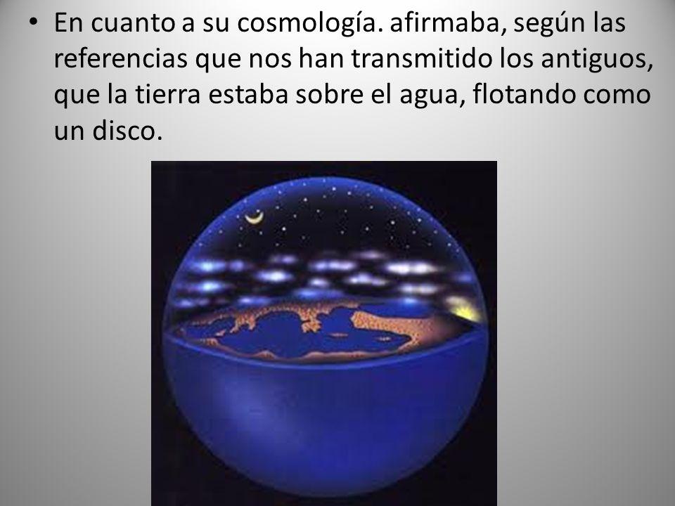 En cuanto a su cosmología